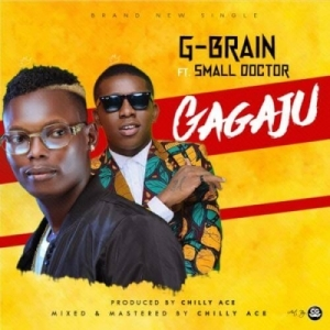 G-Brain - Gagaju ft. Small Doctor